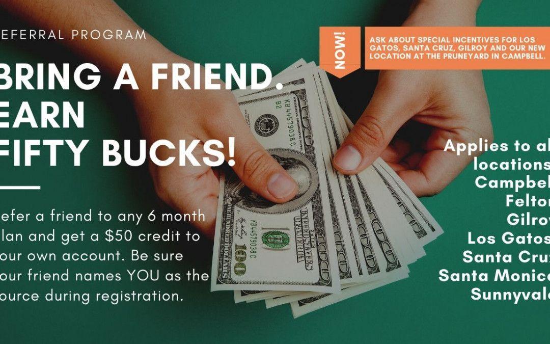 Refer a Friend & Earn Fifty Bucks!